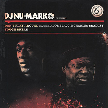DJ Nu-Mark - Record - Don't Play Around featuring Aloe Blacc & Charles Bradley