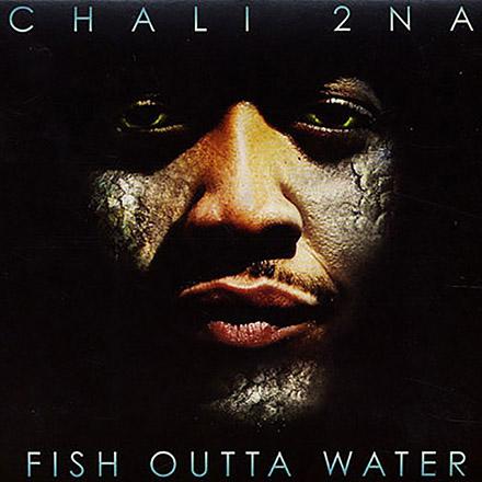 DJ Nu-Mark - Chali 2na - Fish Outta Water
