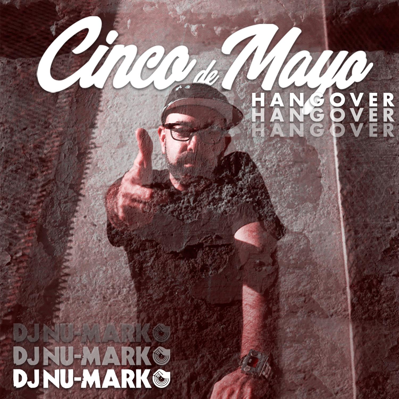 DJ Nu-Mark - Cinco de May Hangover Mix