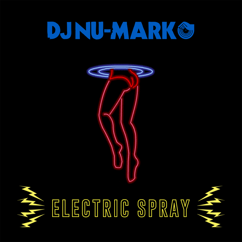 DJ Nu-Mark - Electric Spray Mix