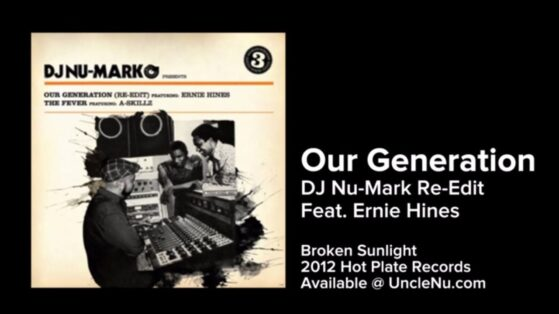 DJ Nu-Mark feat. Ernie Hines - Our Generation (Re-Edit)