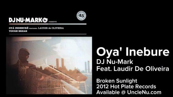 DJ Nu-Mark feat. Laudir De Oliveira - Oya' Indebure