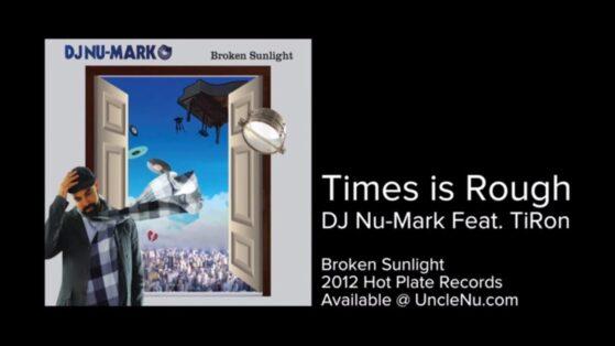 DJ Nu-Mark feat. TiRon - Times Is Rough