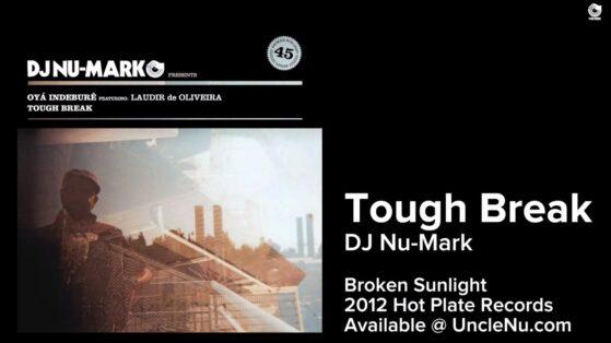 DJ Nu-Mark - Tough Break